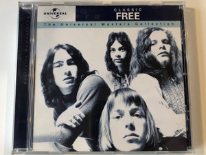 Classic Free / The Universal Masters Collection / Island Records Audio CD 2001 / 586 315-2