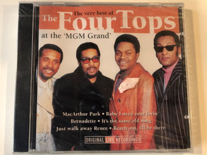 """The Very Best Of The Four Tops At """"The MGM Grand"""" / MacArthur Park, Baby I Need Your Lovin', Bernadette, It's The Same Old Song, Just Walk Away Renee, Reach Out, I'll Be There / Original Live Recordings / Wise Buy Audio CD / WB 885522"""