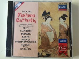 Puccini – Madama Butterfly - Highlights, Extraits, Querschnitt, Brani scelti / Freni, Pavarotti, Ludwig, Kerns / Wiener Philharmoniker, Herbert von Karajan / Decca Audio CD 1989 / 421 247-2