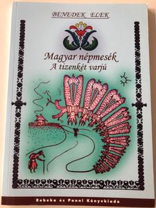 Magyar népmesék - A tizenkét varjú és más mesék by Benedek Elek / Rebeka és Panni könyvkiadó / Hungarian folk tales by Elek Benedek (9789639798151)