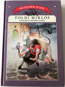 Toldi Miklós Arany János balladája nyomán - by Benedek Elek / Méliusz 1995 / Illustrations by Mühlbeck Károly / Hardcover (9638216077)