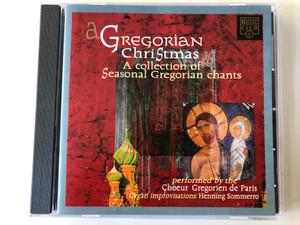 A Gregorian Christmas -A Collection of Seasonal Gregorian chants / Performed by the Choeur Grégorien De Paris / Organ improvisations: Henning Sommerro / Music Club Audio CD 1989 / MCCDX 006