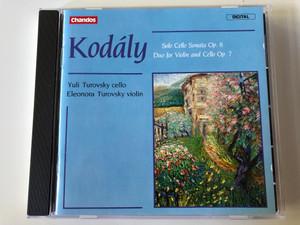 Kodály – Solo Cello Sonata Op.8, Duo For Violin And Cello Op.7 / Yuli Turovsky - cello, Eleonora Turovsky - violin / Chandos Audio CD 1985 / CHAN 8427