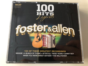 100 Hits Legends - Foster & Allen / 100 Of Their Greatest Recordings / Maggie, A Bunch Of Thyme, After All These Years, Danny Boy, When You Were Sweet Sixteen, The Wild Rover / Demon Music Group Ltd. 5x Audio CD 2009 / LEGENDS005