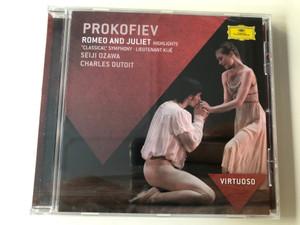 "Prokofiev – Romeo & Juliet (Highlights), ""Classical"" Symphony, Lieutenant Kijé / Seiji Ozawa, Charles Dutoit / Deutsche Grammophon Audio CD 2012 / 478 4237"