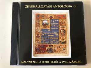 Zenehallgatási Antologia 3. - Magyar Zene A Kezdetektol A XVIII. Szazadig / do-la Audio CD 2007 / DLCD 303 / Anthology of Hungarian Music from the Beginnings to the XVIIIth Century (DLCD 303)