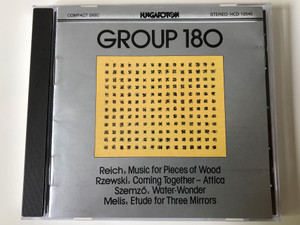 Group 180/ Reich: Music For Pieces Of Wood, Rzewski: Coming Together - Attica, Szemző: Water-Wonder, Melis: Etude For Three Mirrors / Hungaroton Audio CD 1983 Stereo / HCD 12545