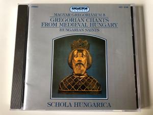 Magyar Gregoriánum 5 - Gregorian Chants From Medieval Hungary: Hungarian Saints / Schola Hungarica / Hungaroton Classic Audio CD 1994 Stereo / HCD 12169