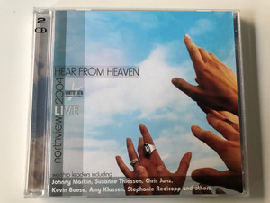 Hear From Heaven - Northview - Live 2004 / Worship leaders including Johnny Markin, Suzanne Thiessen, Chris Janz, Kevin Boese, Amy Klassen, Stephanie Redicopp and others / Northview Community Church 2x Audio CD 2004 / NCC2004