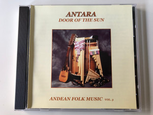 Antara – Door Of The Sun - Andean Folk Music Vol.3 Peru / Audio CD / Musica Y Danza Mochica (AntaraPeruvianFolkMuisc)