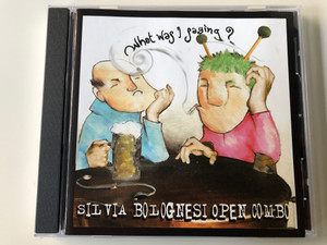 What Was I Saying? - Silvia Bolognesi Open Combo / 33 Records Audio CD 2008 / 33JAZZ173