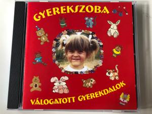 Gyerekszoba - Válogatott Gyerekdalok / H&H'92 Kft. Audio CD / HHK 008