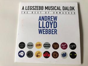 Andrew Lloyd Webber - A Legszebb Musical Dalok - The Best of Unmasked / Universal Music Kft. Audio CD 2018 / 4840350