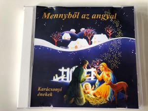 Mennyből Az Angyal - Karácsonyi Énekek / RNR Media Kft. Audio CD / 03152 RNR