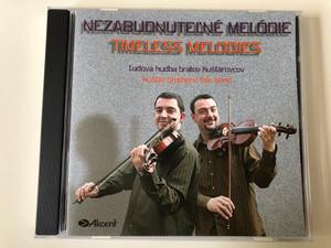 Nezabudnutel'ne Melodie - Temeless Melodies / L'udova hudba bratov Kuštarovcov - Kuštar brothers folk band / Akcent Audio CD 2005 / AT 0197-2