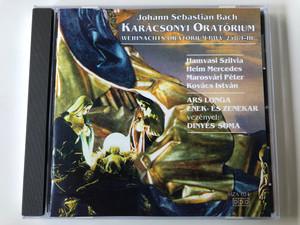 Johann Sebastian Bach - Karacsonyi Oratorium - Weihnachts-Oratorium BWV 248/I-III / Hamvasi Szilvia, Heim Mercedes, Marosvari Peter, Kovacs Istvan / Ars Longa Enek-es Zenekar, Vezenyel: Dinyes Soma / Allegro Audio CD 1997 Stereo / MZA+024