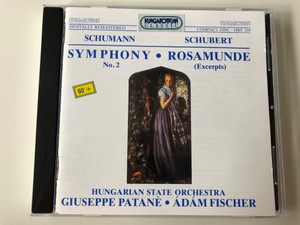Schumann - Symphony No. 2, Schubert - Rosamunde (Excerpts) / Hungarian State Orchestra, Giuseppe Patane, Adam Fischer / White Label Audio CD 1988 Stereo / HRC 104