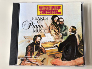 Pearls of Piano Music / Beethoven: Fur Elise, Schubert: Moment Musical No. 3, Grieg: Erotic, Chopin: Waltez / Unforgettable Classic Audio CD 1998 / UC 1503
