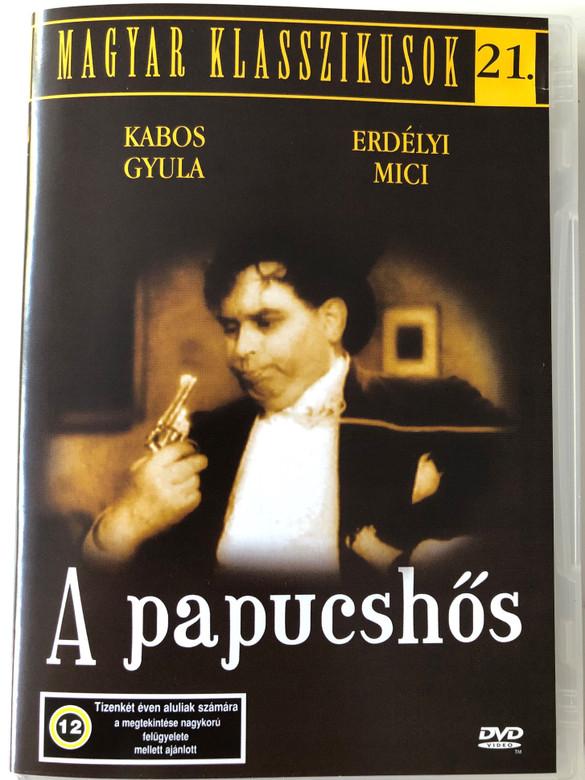 Hungarian B&W Classic - A Papucshős DVD 1938 / Directed by Vaszary János / Written by: Mihály István / Starring: Kabos Gyula, Erdélyi Mici, Pethes Sándor, Kertész Dezső (5999544560765)