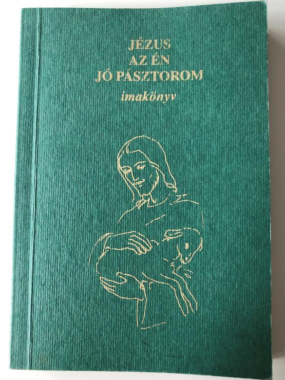Jézus az én Jó Pásztorom - imakönyv by Tariczky Mária / Hungarian small size prayer book - Jesus is my Good Shepard / Paperback 1999 (9635509448)