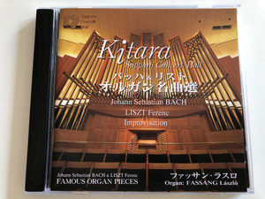 Kitara - Johann Sebastian Bach, Liszt Ferenc Improvisation - Famous Organ Pieces / Organ: Fassang Laszlo / Sapporo Concert Hall Audio CD 2001 Stereo / SCH-003