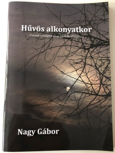 Hűvös alkonyatkor by Nagy Gábor / Versek a világból és az Isten dicsőségére / In the cool of the day - Hungarian christian poems to the Glory of God / Paperback (HuvosAlkonyatkor)