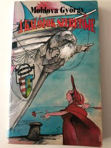 A kalózok szeretője by Moldova György / Humoreszkek, Szomoreszkek, Nyomoreszkek / Dunakanyar kiadó 2000 / Paperback (9638297174)