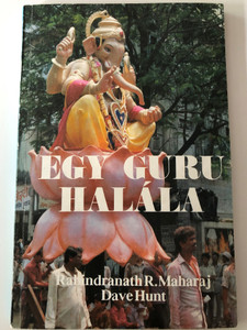 Egy Guru Halála by Rabindranath R. Maharaj, Dave Hunt / Hungarian edition of Death of a guru / Primo kiadó - Evangéliumi kiadó / Paperback (9637838325)