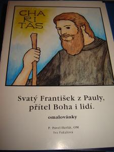 Charitas / Svaty Frantisek z Pauly, pritel Boha i lidi. - omalovanky / Charitas