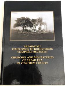 Árpád-Kori Templomok és kolostorok Veszprém megyében / Churches and Monasteries of Árpád Era in Veszprém County / Objektív Fotóklub 2004 / Hungarian - English Bilingual / Hardcover (9632173023)