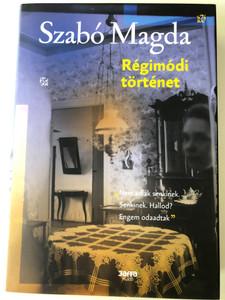 Régimódi történet by Szabó Magda / Old-fashioned story / Hungarian novel / Jaffa Kiadó 2017 / Hardcover (9786155715860)