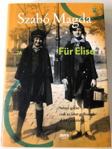 Für Elise by Szabó Magda / Hungarian novel / Jaffa Kiadó 2016 / Hardcover (9786155609077)