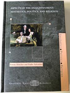 Aspects of the Enlightenment: Aesthetics, Politics and Religion by Ferenc Hörcher and Endre Szécsényi / Akadémiai Kiadó 2004 (9630581825)