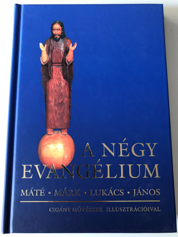 A négy evangélium - Cigány művészek illusztrációival / Máté - Márk - Lukács - János / The Four Gospels with Illustrations by Gypsy Artists / Kálvin kiadó 2007 / Hardcover (9789633009185)