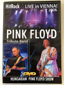Pink Floyd Tribute Band DVD 2008 Hungarian Pink Floyd Show / Live in Vienna! HitRock / Birta László, Gönczi György, Füchsel Tibor, Pozsonyi Tibor, Káli Réka / Csomagküldő Kft. (5996255090307)