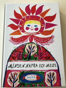 Minden napra egy mese by T. Aszódi Éva / Illustrated by Reich Károly / Móra könyvkiadó 2017 / Hardcover 21st edition / Hungarian tales for every day of the year (9789634155959)