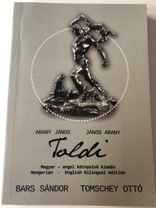 Arany János - Toldi / Bilingual Hungarian - English Edition / Bars Sándor, Tomschey Ottó / Magyar - angol kétnyelvű kiadás / Underground kiadó 2018 / Paperback (9786158079662)
