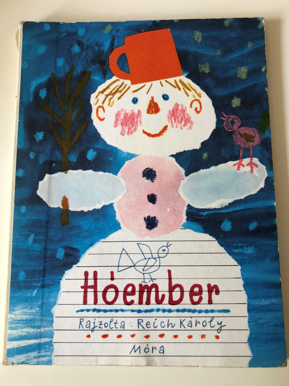 Hóember by Reich Károly / Snowman - Board book for children in nursery / Móra Könyvkiadó 1972 / 4th Edition / Rajzolta Reich Károly (9631130827)