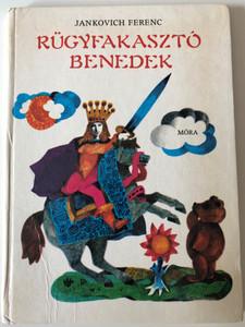 Rügyfakasztó Benedek by Jankovich Ferenc / Illustrated by Engel Tevan István rajzaival / Móra könyvkiadó / Hardcover 2nd edition (9631138593)