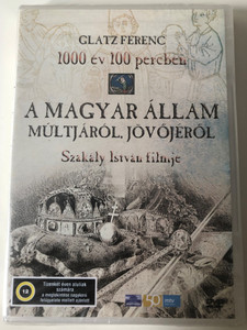 A magyar Állam Múltjáról, Jövőjéről DVD 1000 év 100 percben / Directed by Szakáy István / The past and future of the Hungarian State - 1000 years in 100 minutes / Written by Glatz Ferenc (5996357319061)