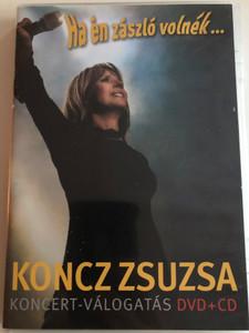 Koncz Zsuzsa - ha én zászló volnék... DVD+ CD 2009 Koncert-Válogatás / Bolyongok, Nekem az ég, Szél hozott, szél visz el, Vándorcirkusz / Hungaroton DVD 71252 - HCD 71253 / Selection from concert performances (5991817125251)
