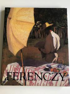 Ferenczy - Károly Ferenczy one of the pioneers of modern Hungarian Painting by Majoros Valéria Vanília / Ferenczy Károly - A magyar festészet egyik megújítója / Corvina kiadó 2003 / English - Hungarian - German and French forewords (9631352234)