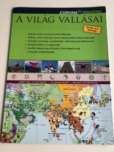 A Világ vallásai / Religions of the world - wall map / 92x65 cm-es falitérkép / Vallások szerinti színezéssel, Fontosabb szent helyek, zarándokelyek, vallási központok / With marked Religious centers and pilgrimage spots / Corvina Térképek (9789631363357)