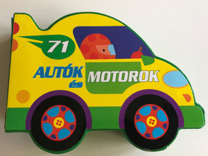 Autók és Motorok - Cars and motorcycles by Jordi Busquets / Small board book in Hungarian / Guruló kerekek 71 / Napraforgó könyvkiadó (9789634830191)