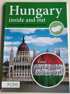 Hungary inside and out by Bálint Kodaj, Gabriella Kiss - Puzzles and riddles sprinkled with curiosities / PONS / Your playfule guide to Hungary! / Klett Kiadó 2017 / Paperback (9786155258787)