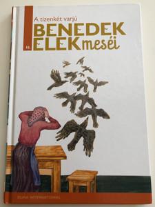 A tizenkét varjú - Benedek elek meséi 10. / Duna international kiadó / Edited by H. Szabó Gyula / Illustrated by Turcányi Antal / Hungarian Tales by Elek Benedek (9789633540404)