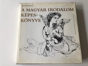 A magyar irodalom képeskönyve by Keresztury Dezső / Picture book of Hungarian literature / Magyar Helikon - Móra könyvkiadó 1981 / HE 25-f-8183 (9631122867)