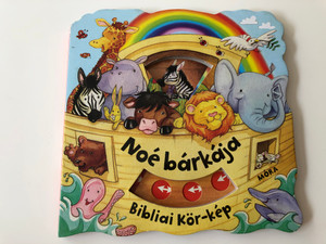 Noé bárkája - Bibliai Kör-kép by Su Box / Hungarian edition of Noah's Ark (Bible Dial-a-Picture Books) / Illustrated by Jacqueline East / Móra könyvkiadó 2013 / Board book (9789631194982)