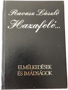 Hazafelé by Ravasz László - Elmélkedések és Imádságok / Református Zsinati Iroda 1992 / Biblical Meditations, Reflections and prayers in Hungarian (9633004845)