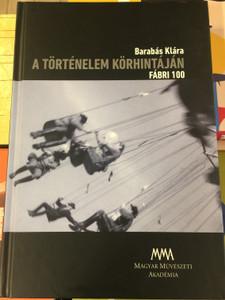 A Történelem körhintáján by Barabás Klára / Fábri 100 / Magyar művészeti akadémia 2017 MMA / Paperback with DVD Hungarian Documentary about film director Fábri Zoltán (9786155464829)